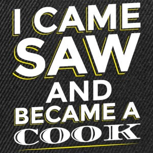I CAME SAW AND BECAME A COOK - Snapback Cap