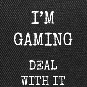 I'm gaming deal with it - Snapback Cap