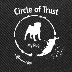 Funny Pug Shirt - Circle of Trust - Snapback Cap