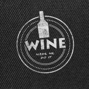 Wine Made Me Do It T-Shirt - Snapback Cap