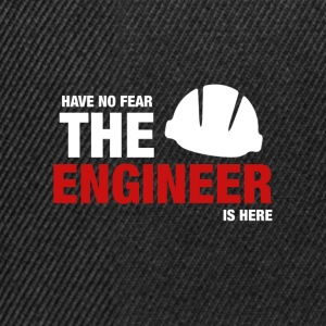 Have No Fear The Engineer Is Here - Snapback Cap