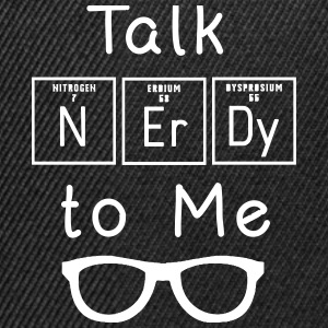 Talk nerdy to me - Snapback Cap