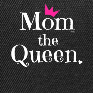 Mom the Queen Tshirt, Gift for Mom on Mother's Day - Snapback Cap
