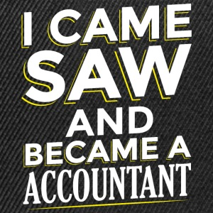 I CAME SAW AND BECAME A ACCOUNTANT - Snapback Cap