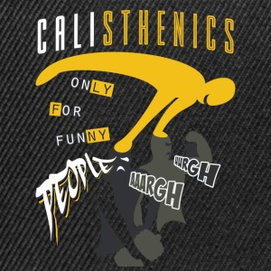 Calisthenics Kun for Funny People - Snapback Cap