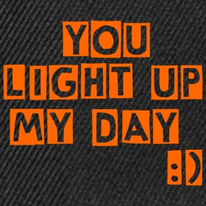 you light up my day - Snapback Cap