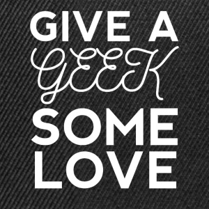 Geek: Give a Geek some Love - Snapback Cap