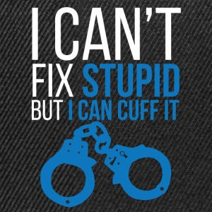Polizei: I can´t fix stupid but i can cuff it. - Snapback Cap
