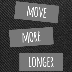 Move more longer - Snapback Cap