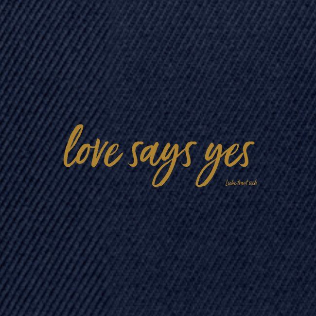 Love says yes horizontal gold
