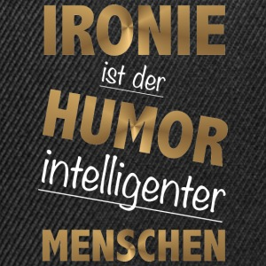 Ironie is de humor intelligente mensen - Snapback cap