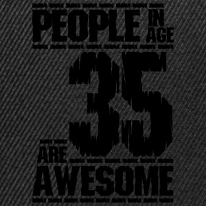 PEOPLE IN AGE 35 ARE AWESOME - Snapback Cap
