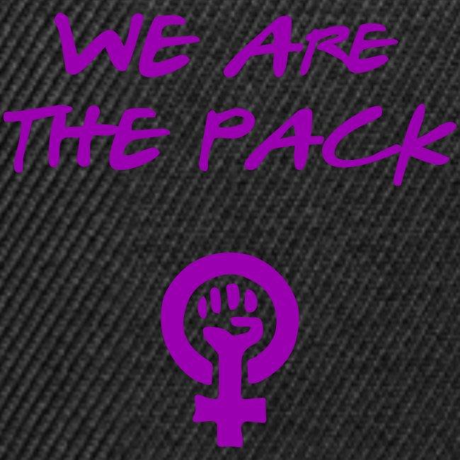 We are the Pack / Feminins/ Girl Power