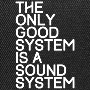 The only good system is a sound system - TECHNO - Snapback Cap