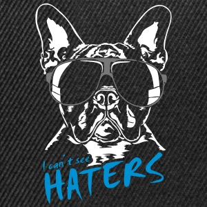 I CAN'T SEE HATERS - French Bulldog - Snapback Cap