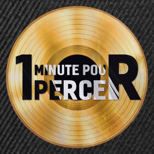 1 MINUTE POUR PERCER OFFICIEL