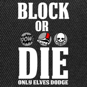 Block Or Die - Gorra Snapback