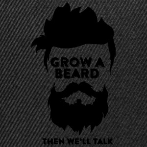 Take your beard grow, then we can talk - Snapback Cap