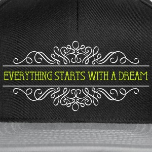 Everything starts with a dream - Snapback Cap