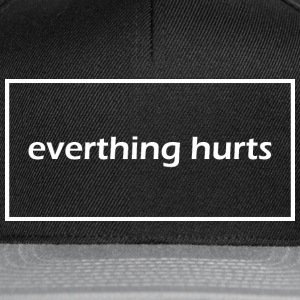 Everything hurts - Snapback Cap
