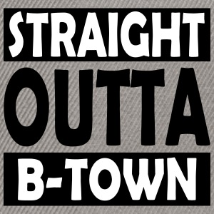 Straight Outta B-Town - Casquette snapback