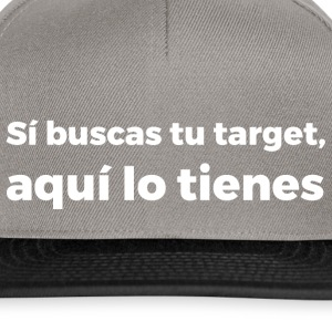 If you want your target ... - Snapback Cap