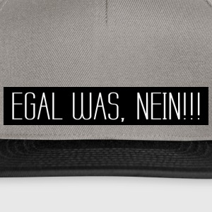 Egal was, NEIN !!! 001 AllroundDesigns - Snapback Cap