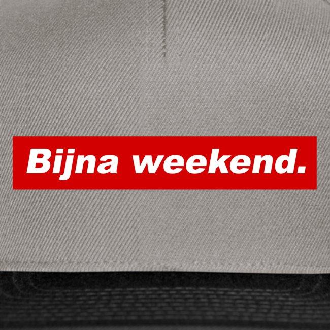 Bijna weekend.