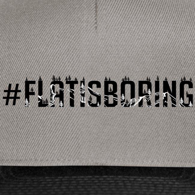 #FLATISBORING
