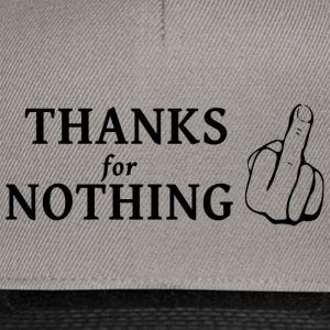 thanks for nothing - Snapback Cap