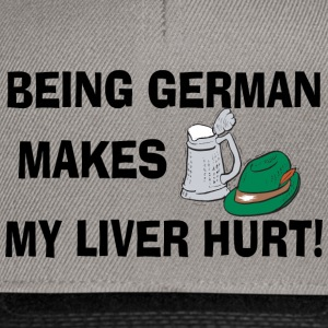Being German maakt Mijn Lever Hurt - Snapback cap
