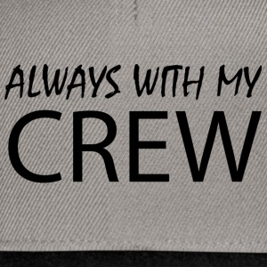 Always with my CREW - Snapback Cap