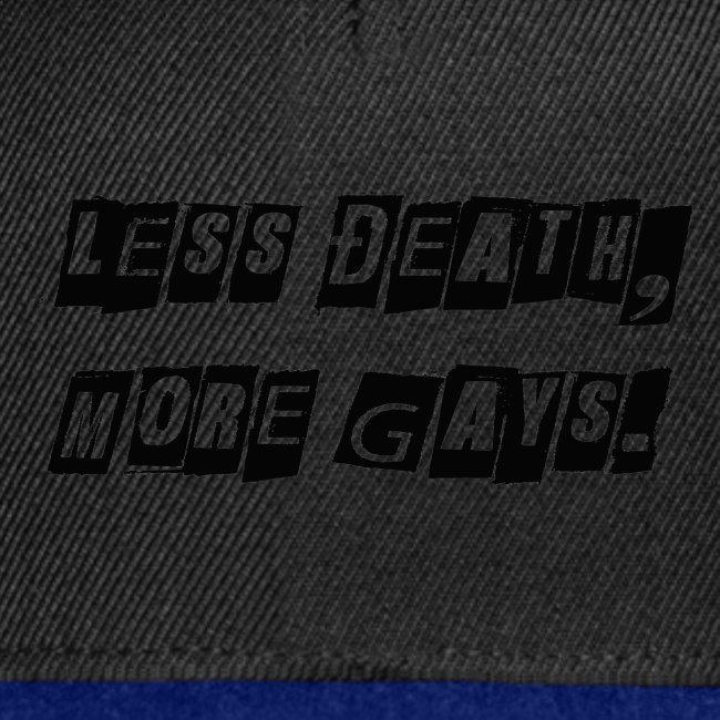 Less Death, More Gays.