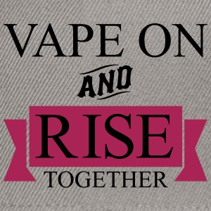 Vape On and RISE Together - Snapback Cap