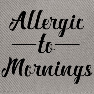 Allergic to Morning - Snapback Cap