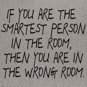 If your are the smartest Person in the Room ... - Snapback Cap
