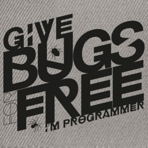 Give bugs for free, I'm programmer - Snapback Cap