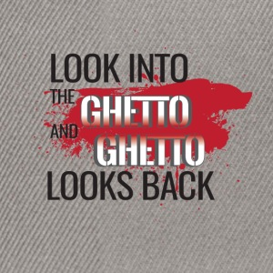 Look into the Ghetto and Ghetto looks back! - Snapback Cap