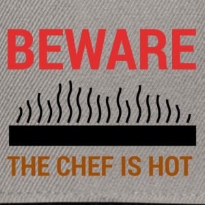 Chef / Chef Cook: Beware - The Chef Is Hot. - Snapback Cap