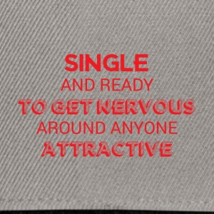 Single: Single and ready to get nervous around - Snapback Cap