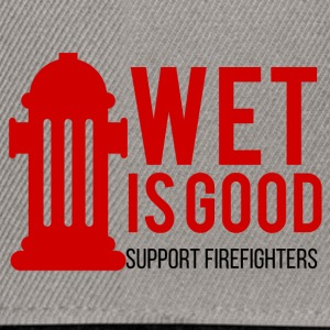 Fire Department: Wet is good. Support Firefighters. - Snapback Cap