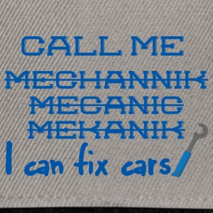Mechaniker: Call Me Mechanic - I can fix cars. - Snapback Cap