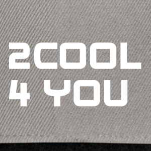 2COOL4YOU white - Snapback Cap
