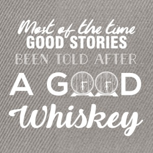 Whiskey - Most of the times good stories ... - Snapback Cap