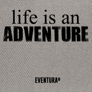 Life is an adventure eventura - Snapback Cap