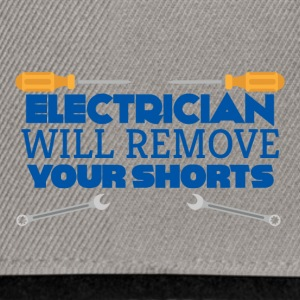 Elektriker: Electrician will remove your shorts. - Snapback Cap