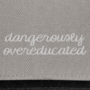 High School / Graduation: Dangerously Overeducated - Snapback Cap
