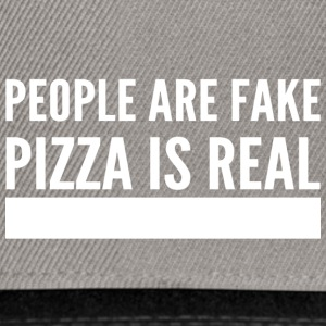 people are fake pizza is real - Snapback Cap