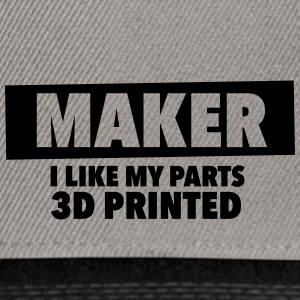 maker - i like my parts 3d printed - Snapback Cap
