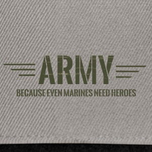 Military / Soldiers: Army - Because Even Marines - Snapback Cap